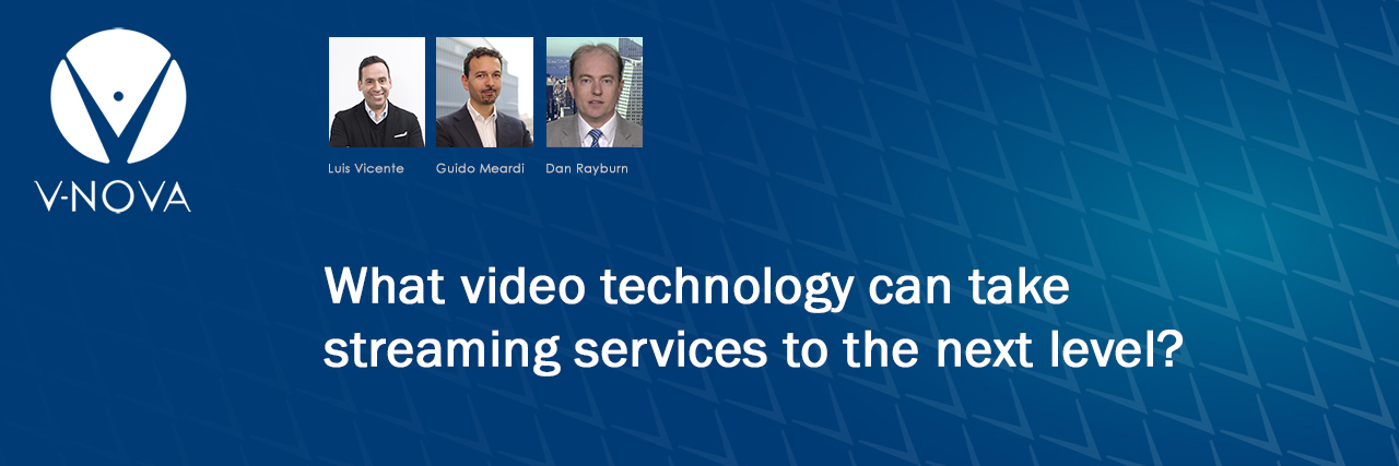 What video technology can take streaming services to the next level?
