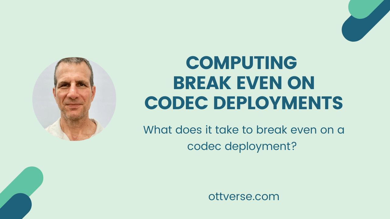 Codec Breakeven Jan Ozer Edited